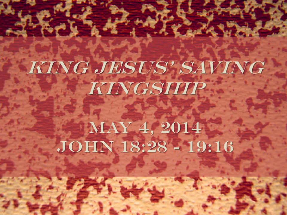 King Jesus' Saving Kingship