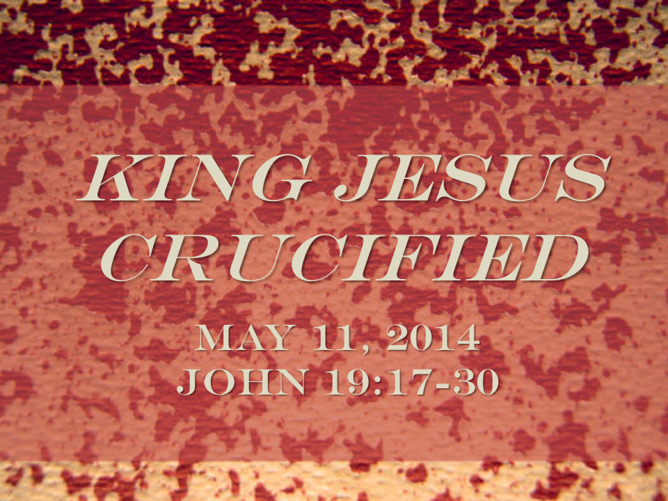 King Jesus Crucified