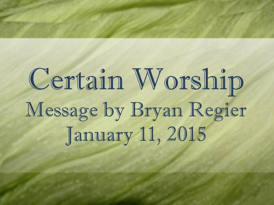 Certain Worship