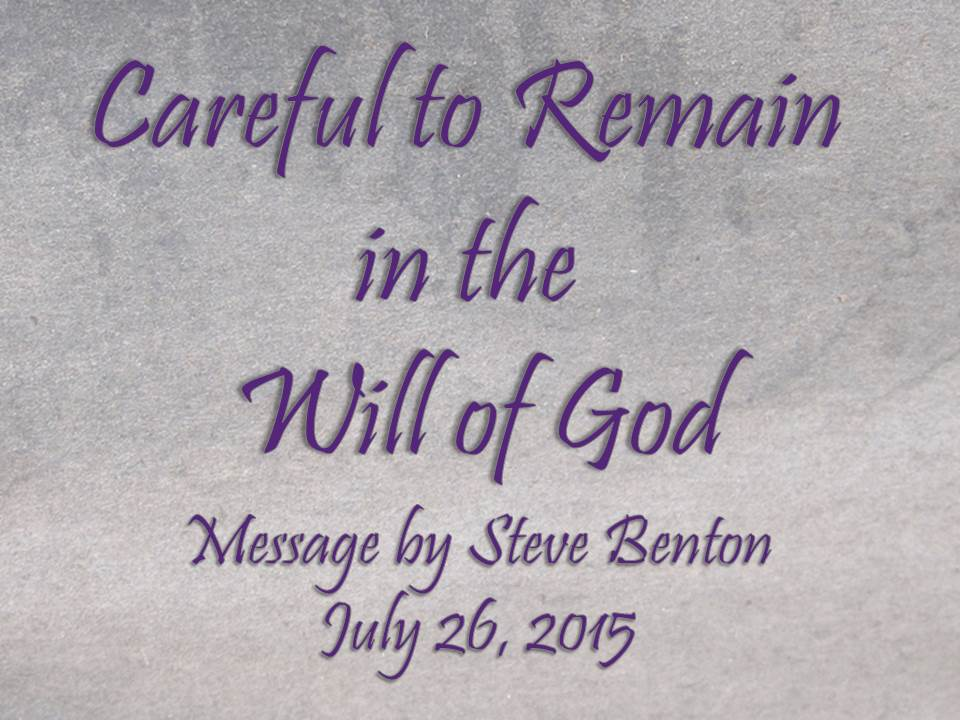 Careful to Remain in the Will of God