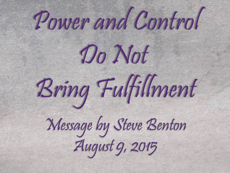 Power and Control Do Not Bring Fulfillment