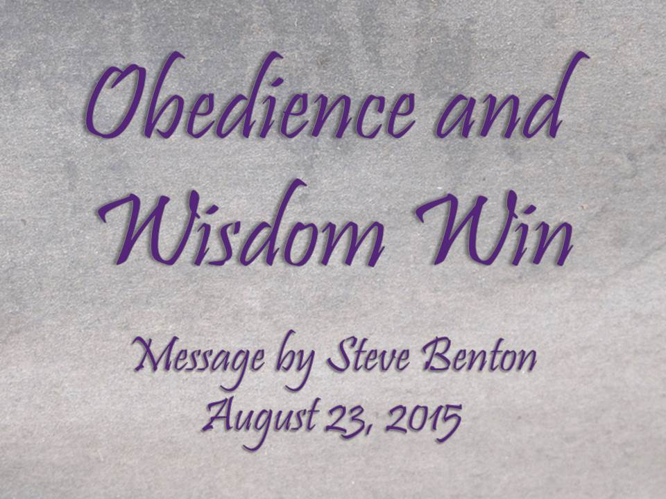 Obedience and Wisdom Win