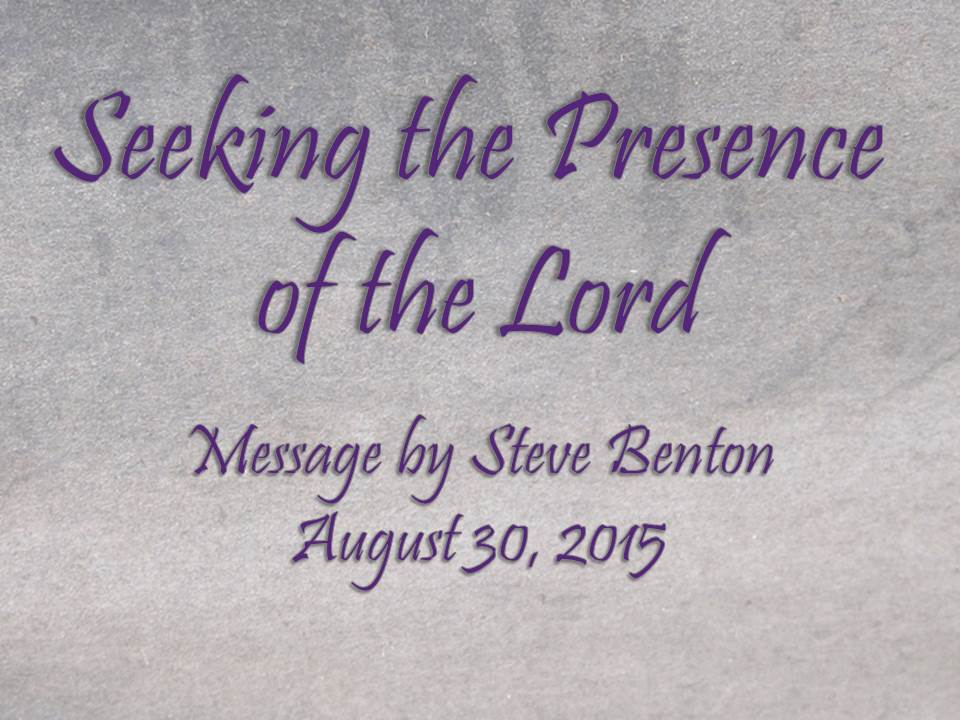 Seeking the Presence of the Lord