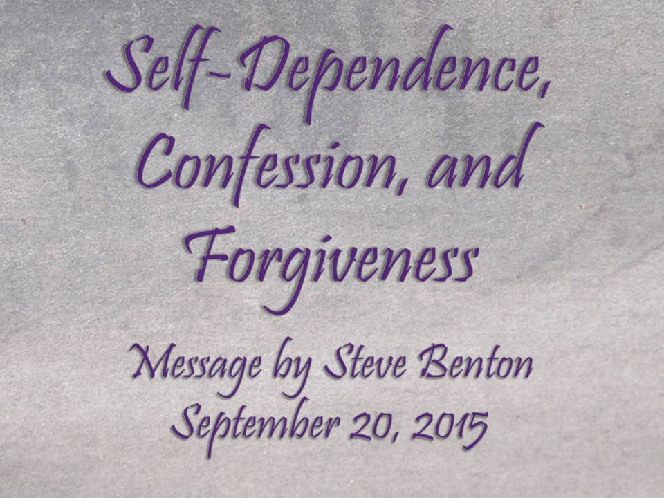 Self-Dependence, Confession and Forgiveness