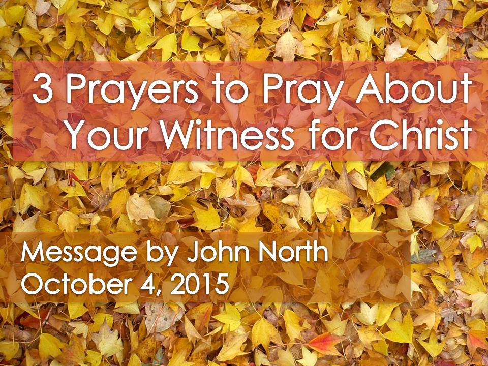 Three Prayers to Pray About Your Witness for Christ
