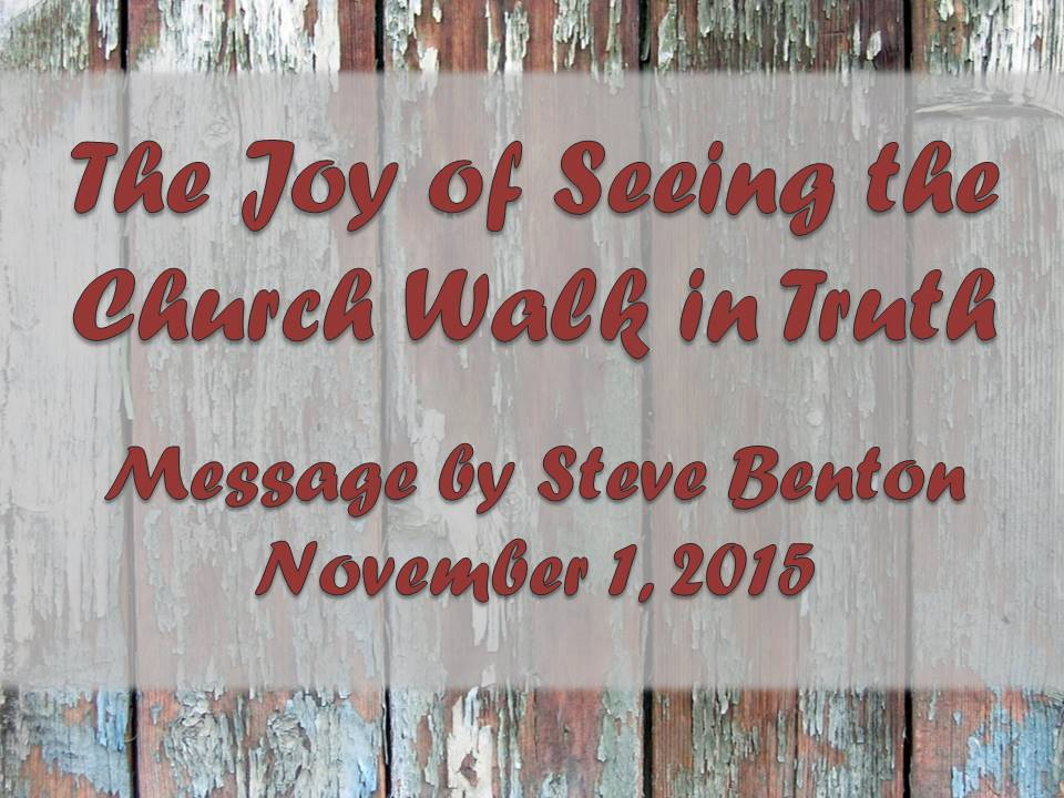 The Joy of Seeing the Church Walk in Truth
