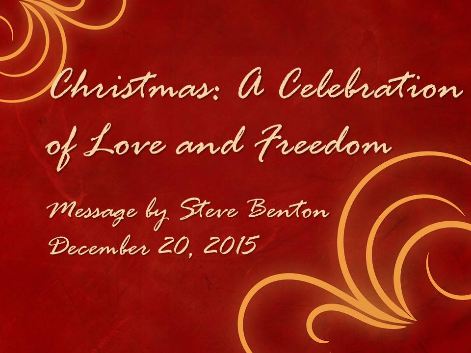 Christmas: A Celebration of Love and Freedom, Revelation 1:5b