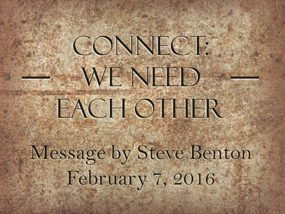 Connect: We Need Each Other