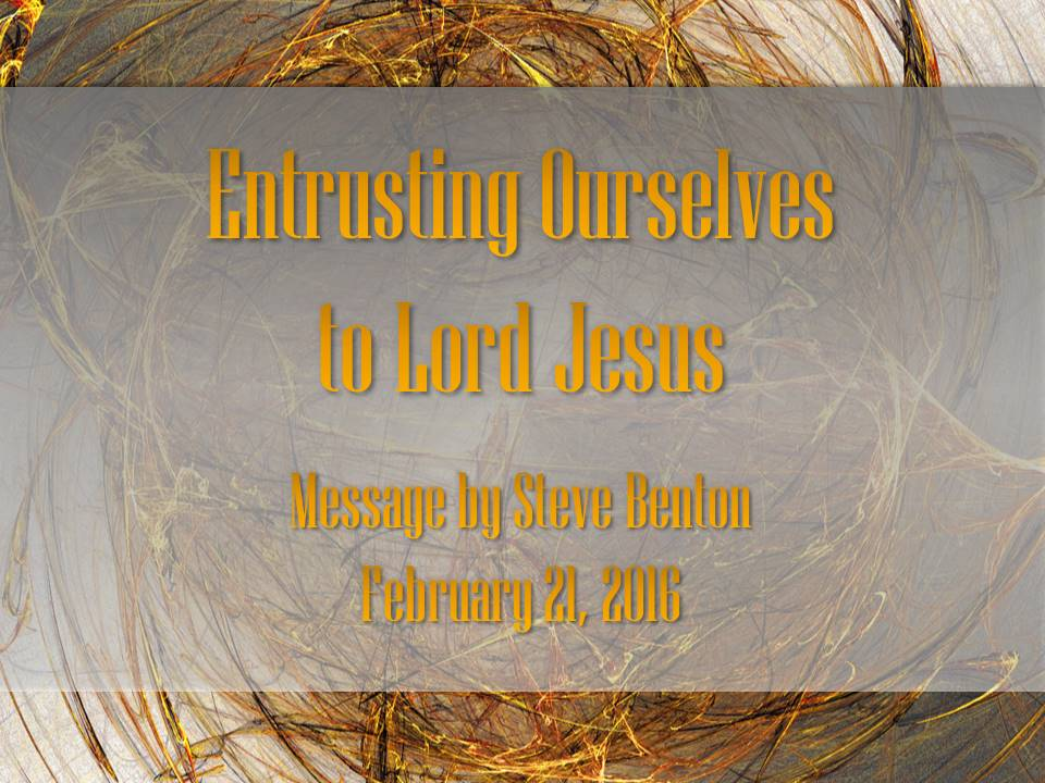 Entrusting Ourselves to Lord Jesus