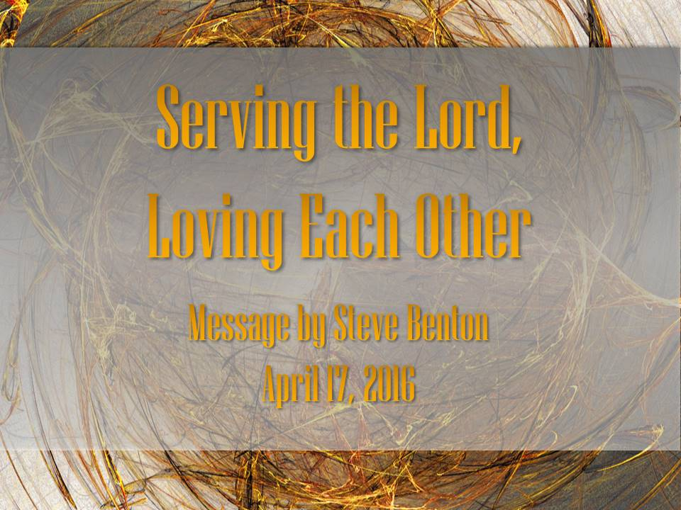 Serving the Lord, Loving Each Other