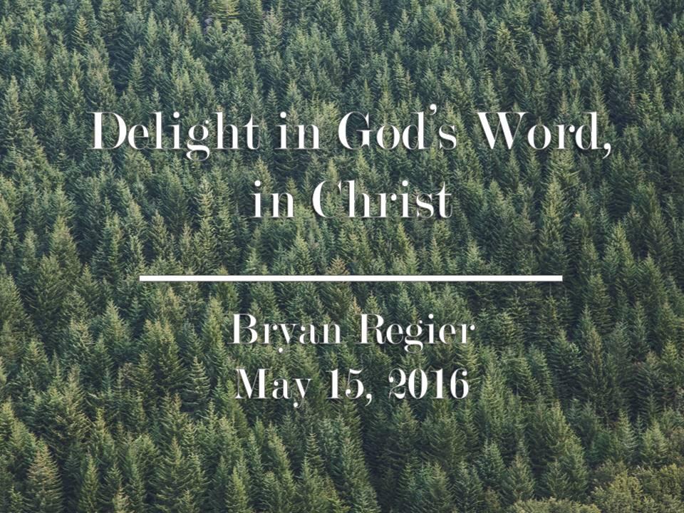 Delight in God's Word, in Christ