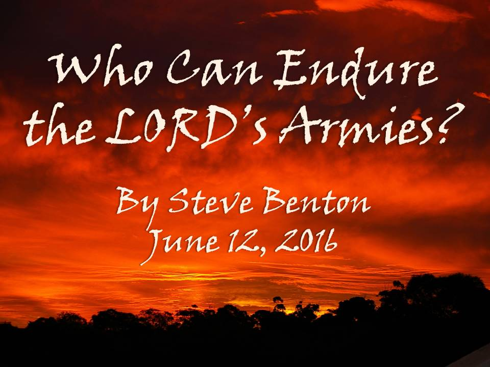 Who Can Endure the LORD's Armies?
