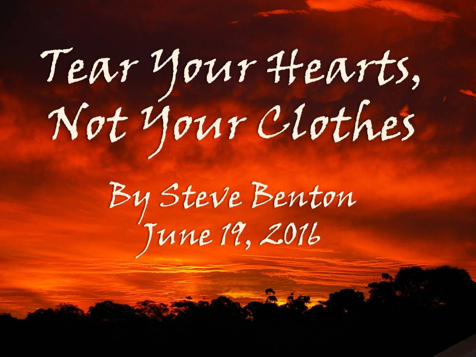 Tear Your Hearts, Not Your Clothes