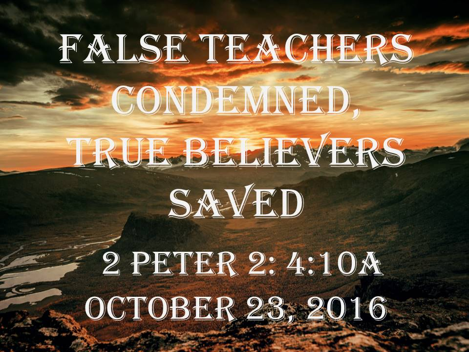 False Teachers Condemned, True Believers Saved