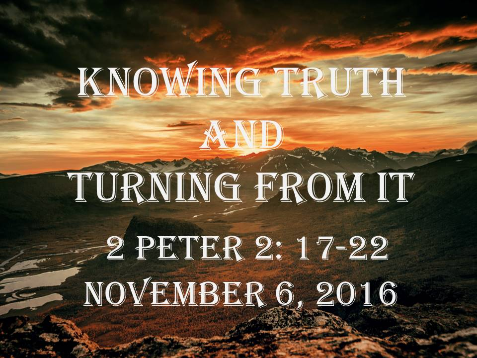 Knowing Truth and Turning from It