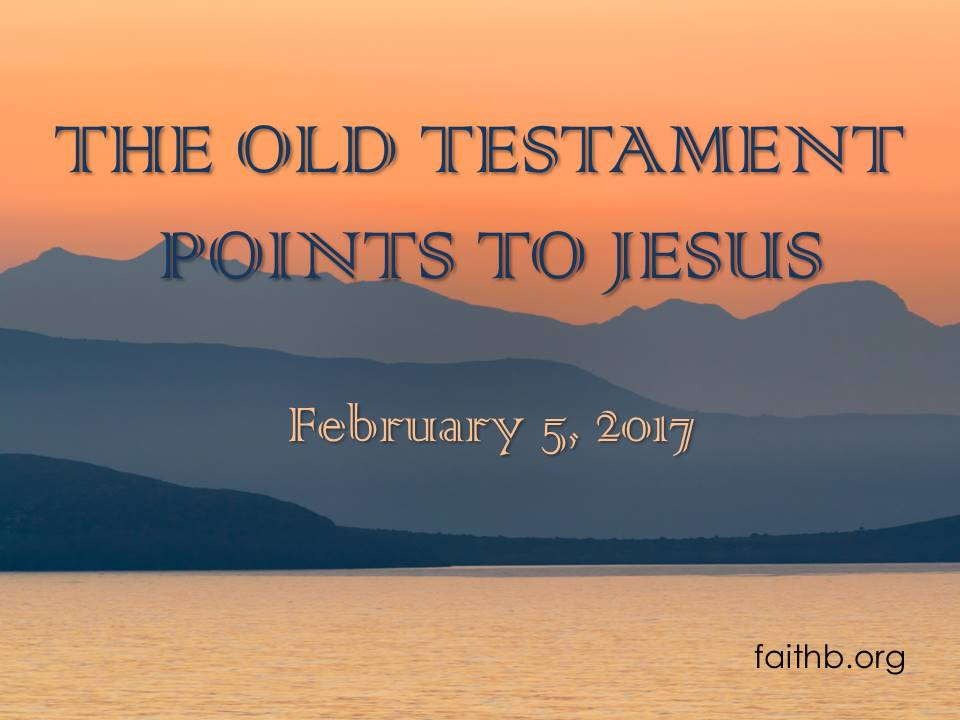 The Old Testament Points to Jesus