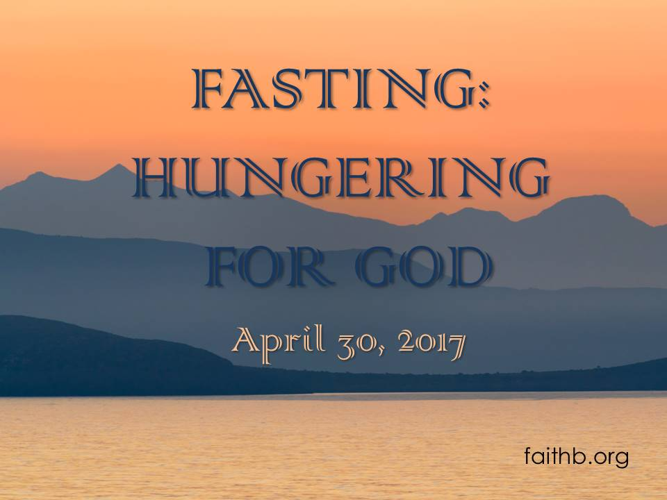 Fasting: Hungering for God