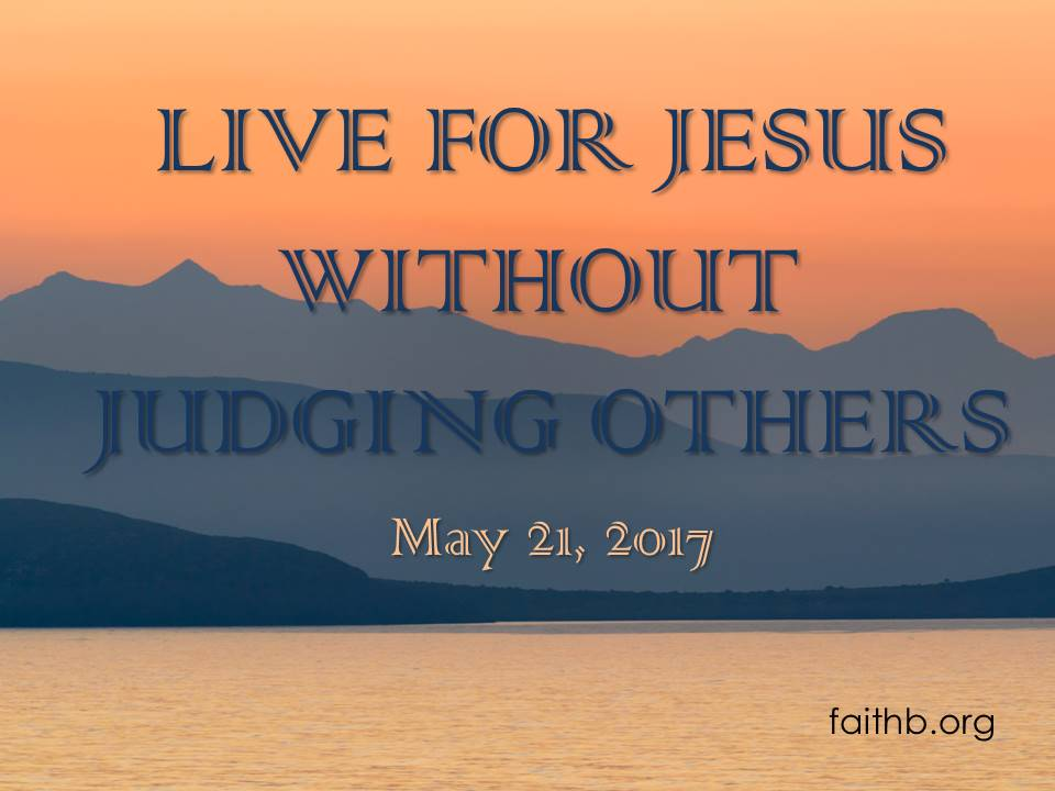 Live for Jesus without Judging Others