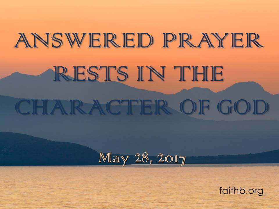 Answered Prayer Rests in the Character of God