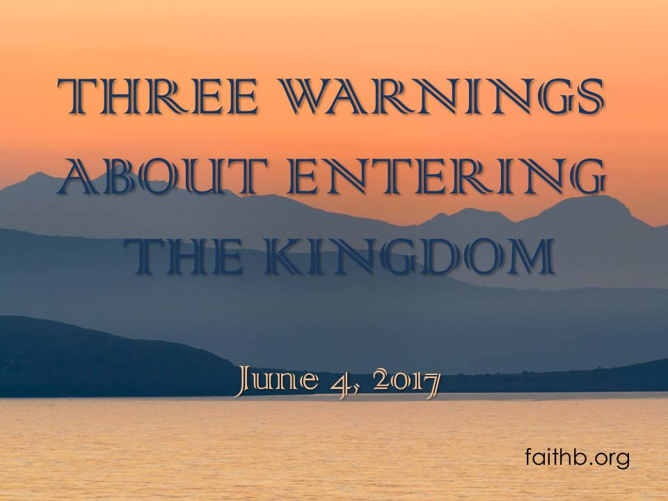 Three Warnings about Entering the Kingdom