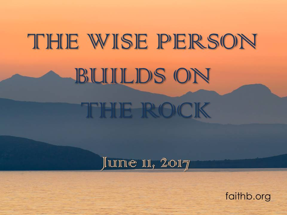 The Wise Person Build on the Rock