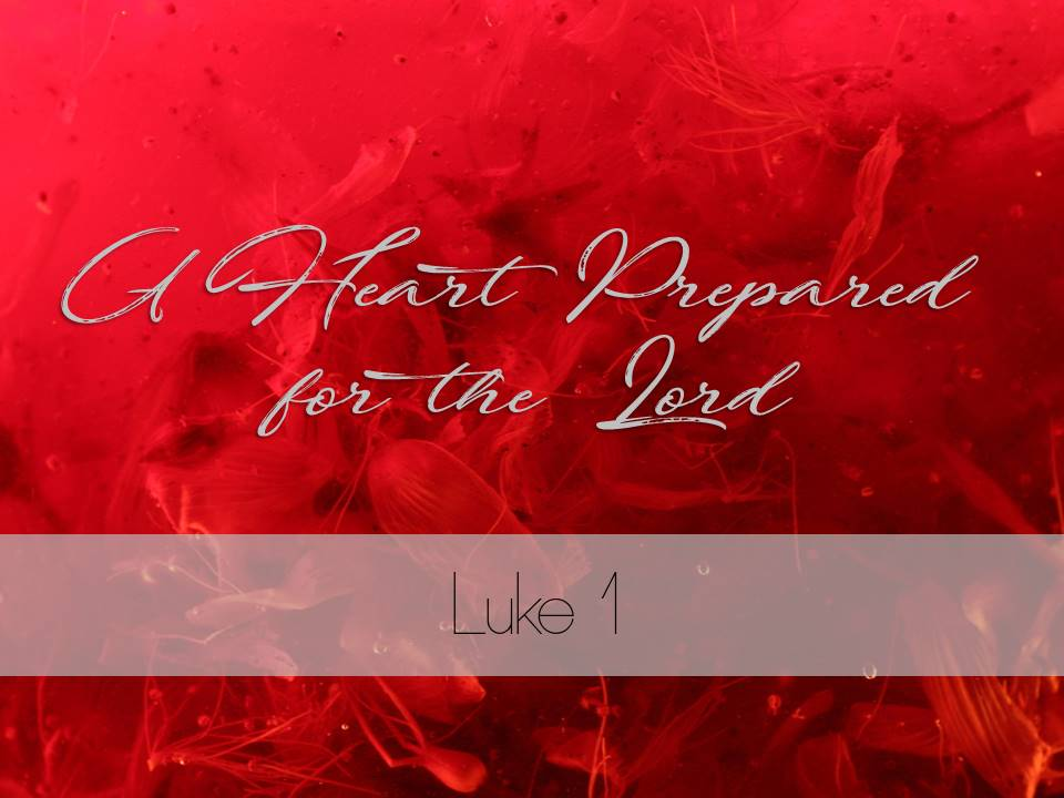 A Heart Prepared for the Lord