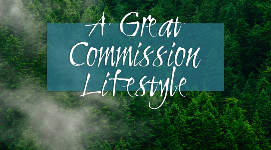 A Great Commission Lifestyle
